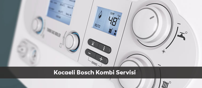 Kocaeli Bosch kombi servisi