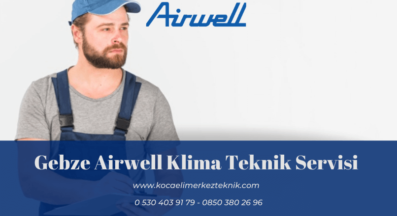 Gebze Airwell klima servisi