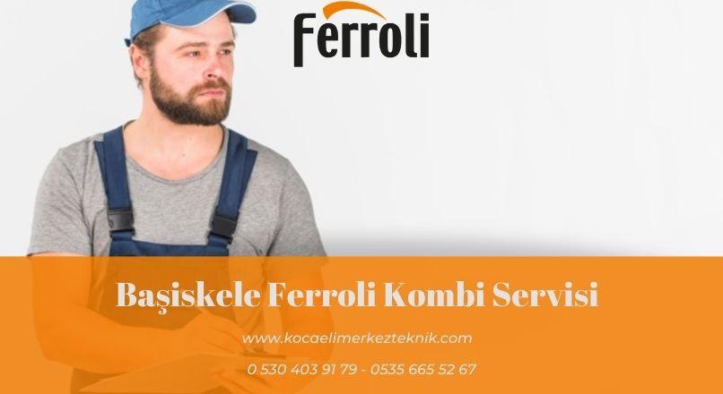 Başiskele Ferroli kombi servisi