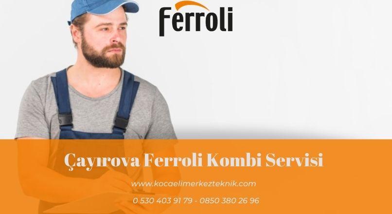 Çayırova Ferroli kombi servisi