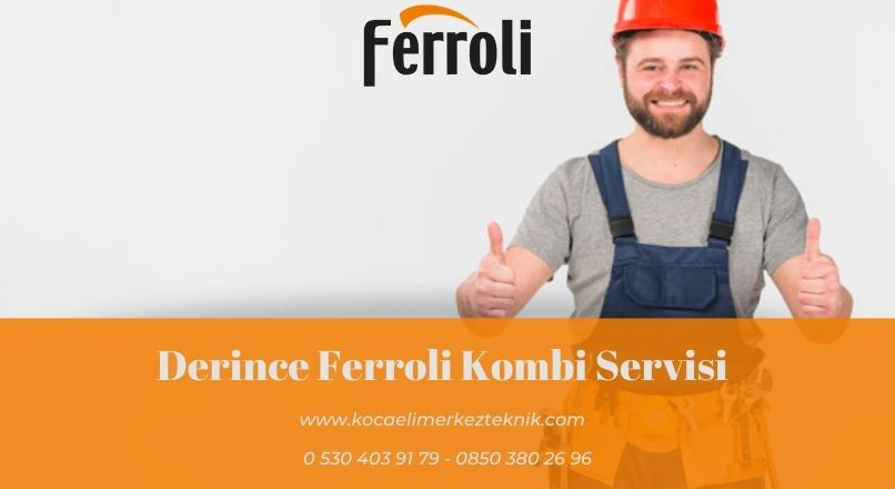 Derince Ferroli kombi servisi