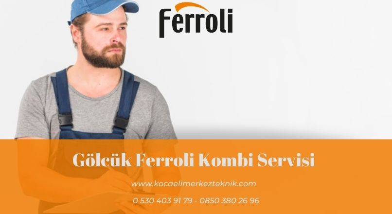 Gölcük Ferroli kombi servisi