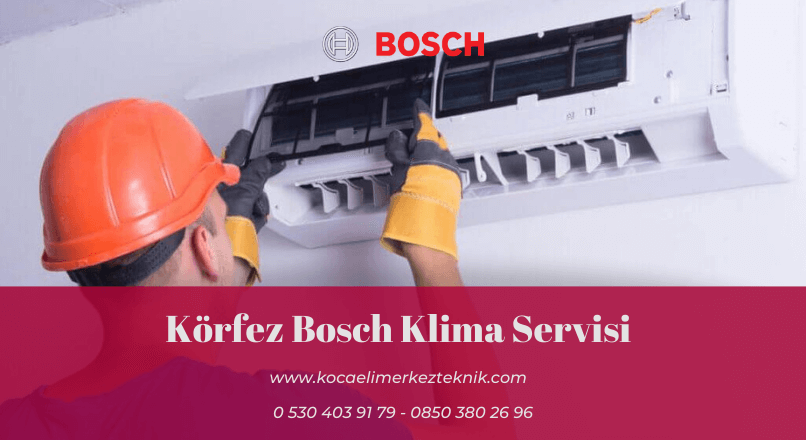 Körfez Bosch klima servisi