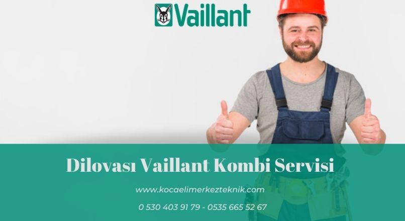 Dilovası Vaillant kombi servisi
