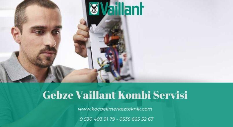 Gebze Vaillant kombi servisi